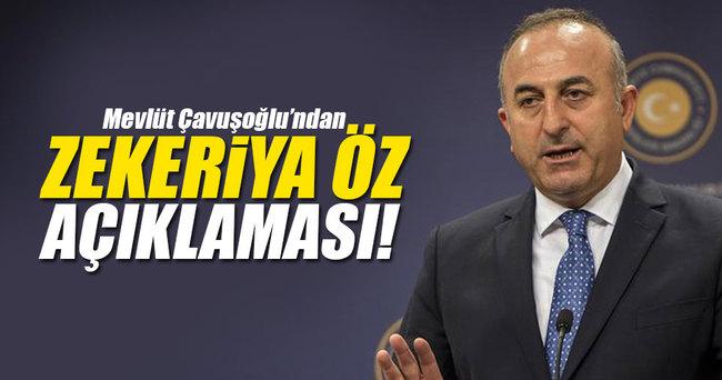 Çavuşoğlu'ndan Zekeriya Öz açıklaması