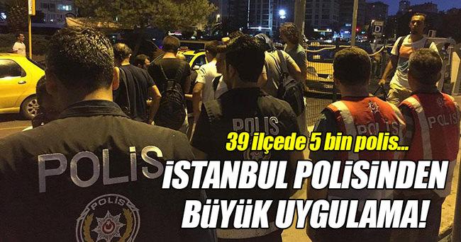 İstanbul'da 5 bin polisle denetim!