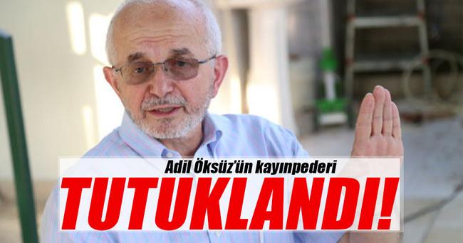 Adil Öksüz'ün kayınpederi tutuklandı!