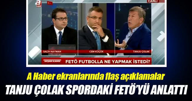 Tanju Çolak FETÖ'yü A Haber'de anlattı