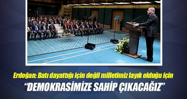'Demokrasimize sahip çıkacağız'