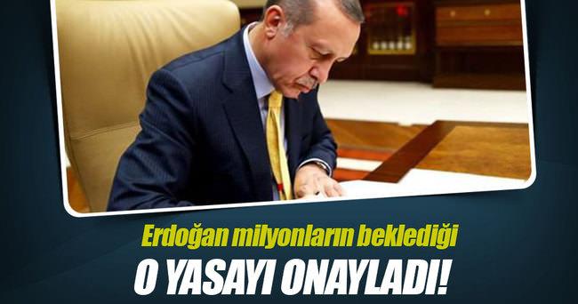 Milyonları ilgilendiren yasayı Erdoğan onayladı