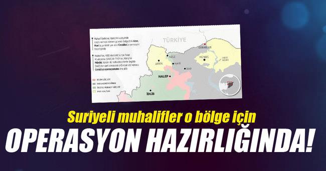Suriyeli muhalifler o bölge için operasyon hazırlığında!