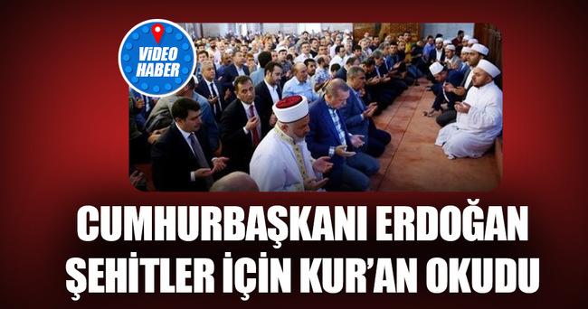 Erdoğan'dan şehitler için Kur'an tilaveti