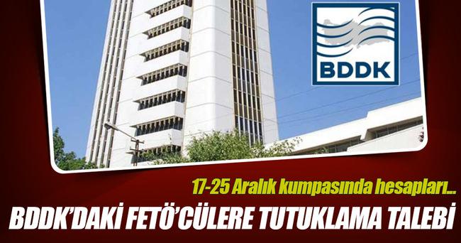 27 BDDK müfettişine tutuklama talebi