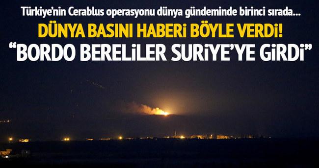 Dünya basını Türkiye'nin Cerablus operasyonunu böyle gördü