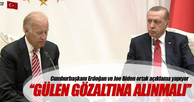 Cumhurbaşkanı Erdoğan: Fetullah Gülen gözaltına alınmalı
