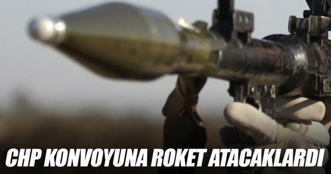 CHP konvoyuna roket atacaklardı