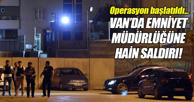 Van'da İlçe Emniyet Müdürlüğü'ne havanlı saldırı!