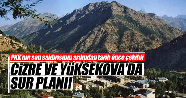 Cizre ve Yüksekova'da Sur planı
