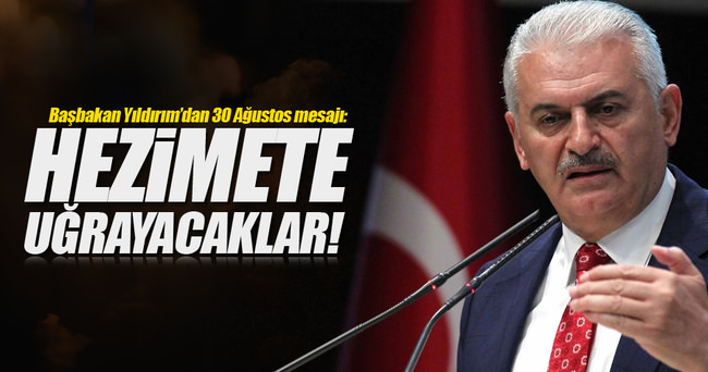 Başbakan Yıldırım'dan 30 Ağustos mesajı