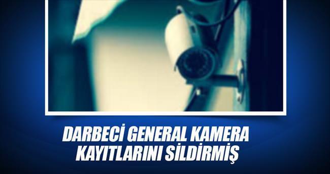 Darbeci tuğgeneral 103 kamerayı kararttı
