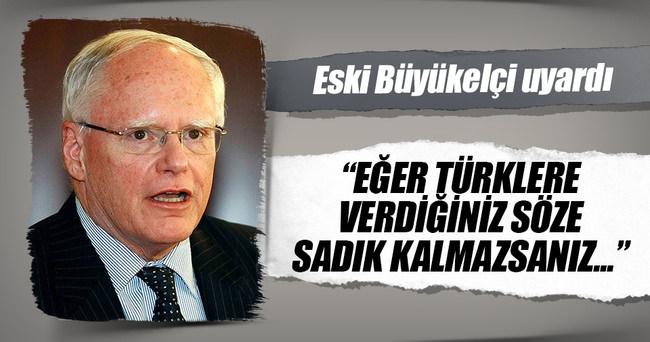 Eski Büyükelçi Jeffrey: Türklere verdiğiniz sözü tutmazsanız...