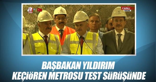 Başbakan Yıldırım Keçiören Metrosu'nun test sürüşünü gerçekleştirdi