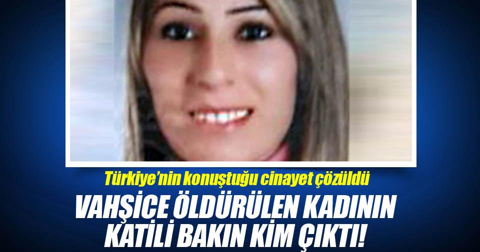 Vahşice öldürülen kadının cinayet zanlısı kardeşi çıktı