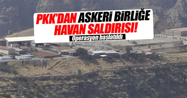 PKK'dan askeri birliğe havan saldırısı!