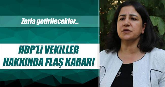 HDP'li 8 vekil hakkında zorla getirme kararı