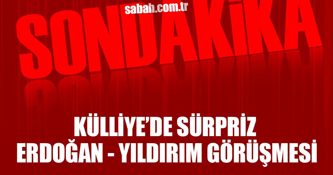 Külliye'de sürpriz Erdoğan-Yıldırım görüşmesi