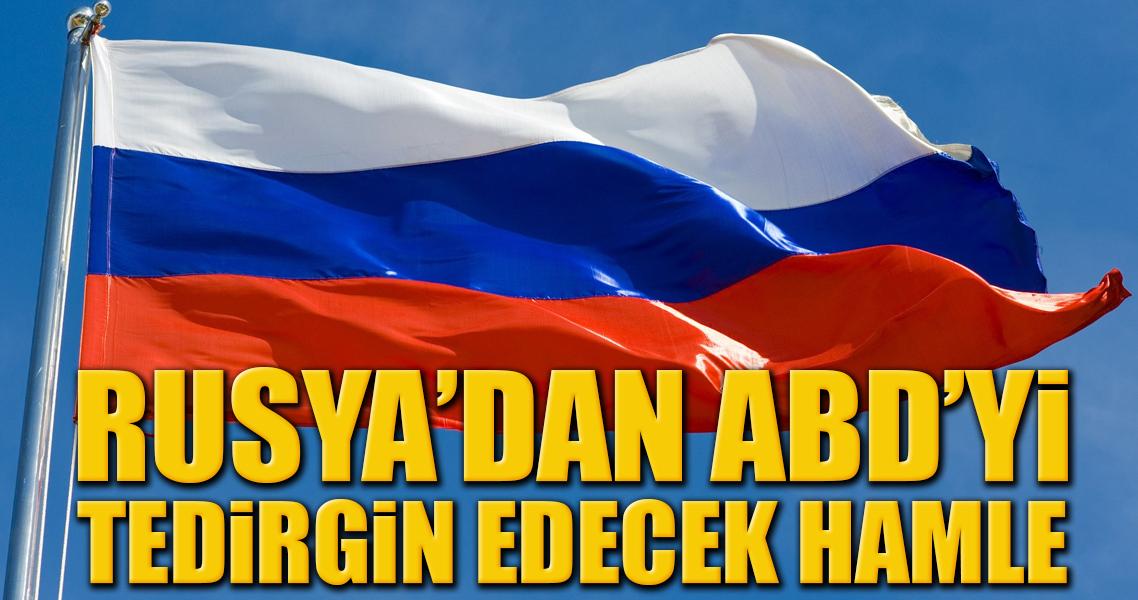 Rusya'dan ABD'yi tedirgin eden hamle