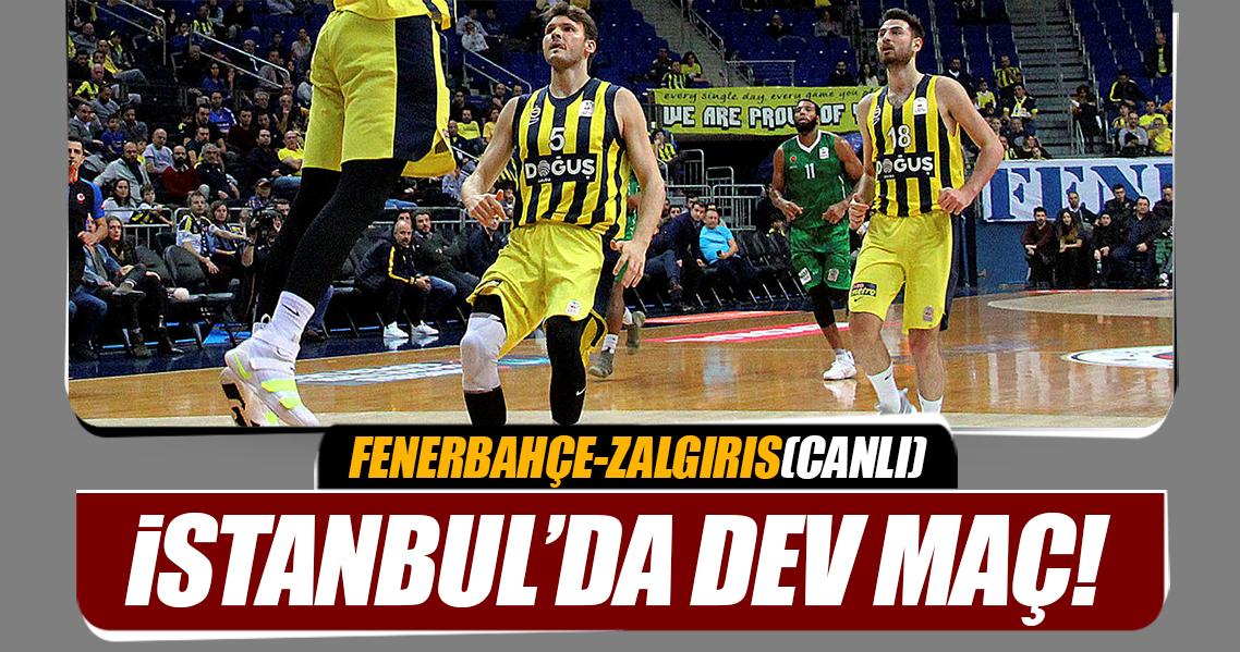 Fenerbahçe Doğuş - Zalgiris Kaunas (CANLI)
