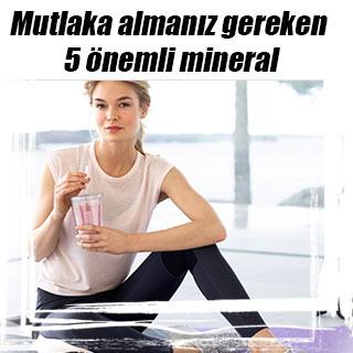 Mutlaka almanız gereken 5 önemli mineral