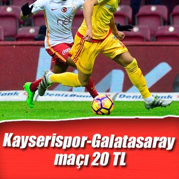 Kayserispor-Galatasaray maçı 20 TL