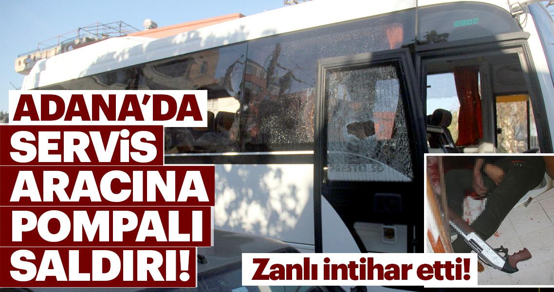 Adana'da öğrenci servisine pompalı saldırı