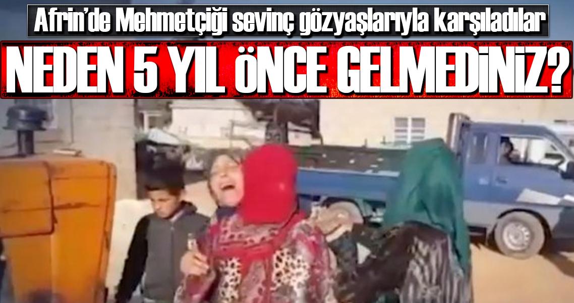 Afrin'de Mehmetçiği sevinç gözyaşlarıyla karşıladılar