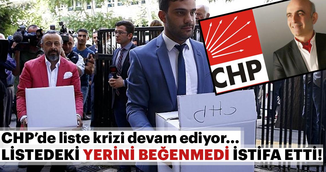 CHP'li aday sıralamayı beğenmedi, istifa etti
