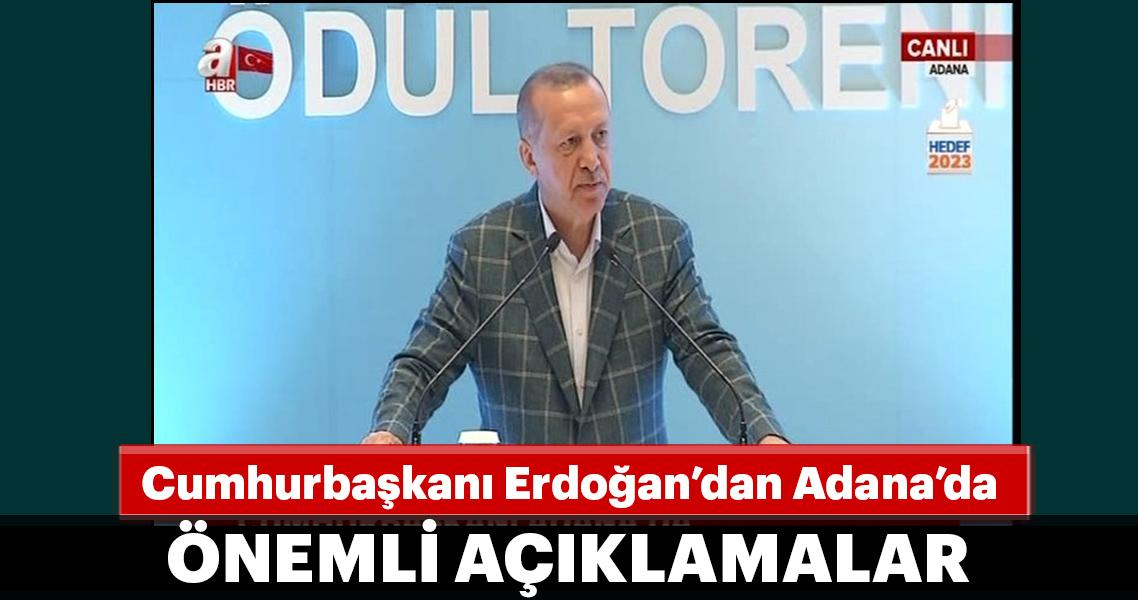 Cumhurbaşkanı Erdoğan'dan Adana'da önemli açıklamalar