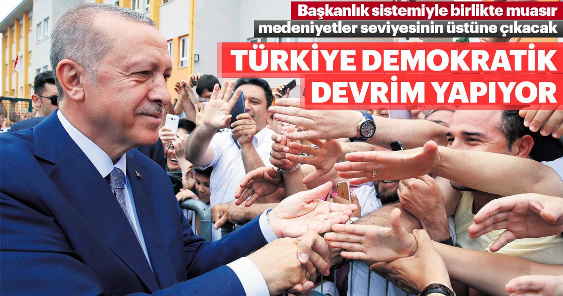 Türkiye demokratık devrim yapıyor