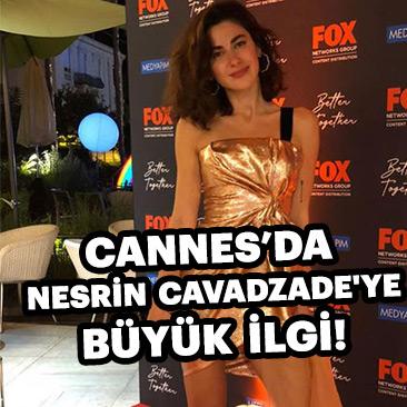 Cannes'da Nesrin Cavadzade'ye büyük ilgi