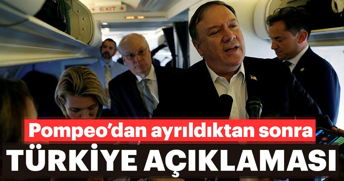 Pompeo'dan ayrıldıktan sonra Türkiye açıklaması
