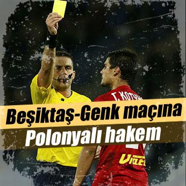 Beşiktaş-Genk maçına Polonyalı hakem
