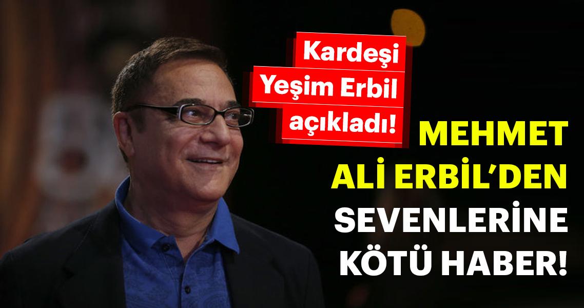 Son dakika haberi: Mehmet Ali Erbil'in sağlık durumu ile ilgili flaş açıklama! Mehmet Ali Erbil sağlık durumu nasıl?