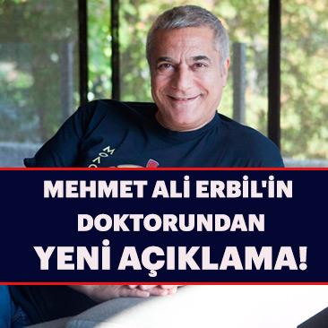 Ünlü şovmen Mehmet Ali Erbil'in doktorundan yeni açıklama!
