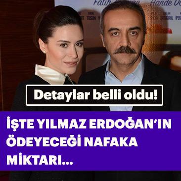 İşte Yılmaz Erdoğan'ın Belçim Bilgin'e ödeyeceği nafaka miktarı…