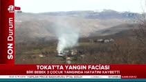 Tokat'ta yangın! 3 çocuk hayatını kaybetti