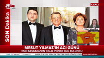 Eski Başbakan'ın oğlu Yavuz Yılmaz'ın silahla intihar ettiği düşünülüyor