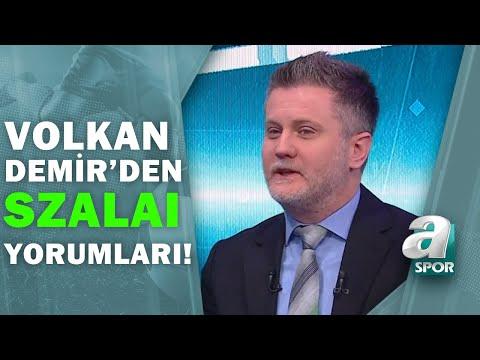 Attila Szalai'nin Maç Performansı Nasıldı? Volkan Demir Değerlendirdi!