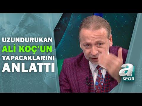 Zeki Uzundurukan, Ali Koç'un Yeniden Başkan Seçilirse Yapacaklarını Anlattı / Spor Gündemi