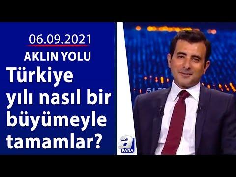 Türkiye yılı nasıl bir büyümeyle tamamlar? / Aklın Yolu / 06.09.2021