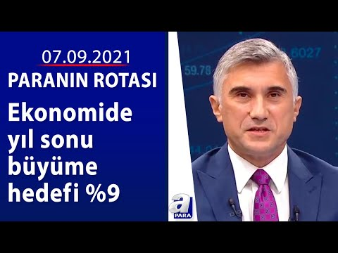Erdoğan: Milli gelir 1 trilyon dolara ulaşacak / Paranın Rotası / 07.09.2021