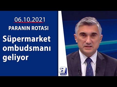 Süpermarket ombudsmanı geliyor / Paranın Rotası / 06.10.2021