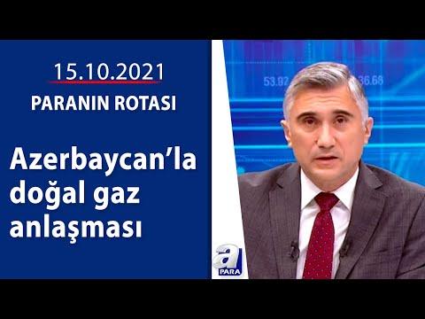 Azerbaycan ile yeni doğal gaz anlaşması / Paranın Rotası / 15.10.2021